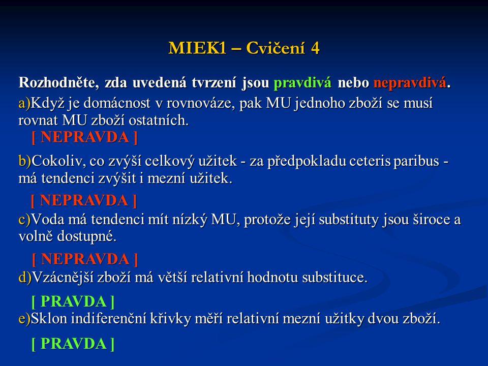 MIEK1 – Cvičení 4 [ NEPRAVDA ] [ NEPRAVDA ] [ NEPRAVDA ] [ PRAVDA ]